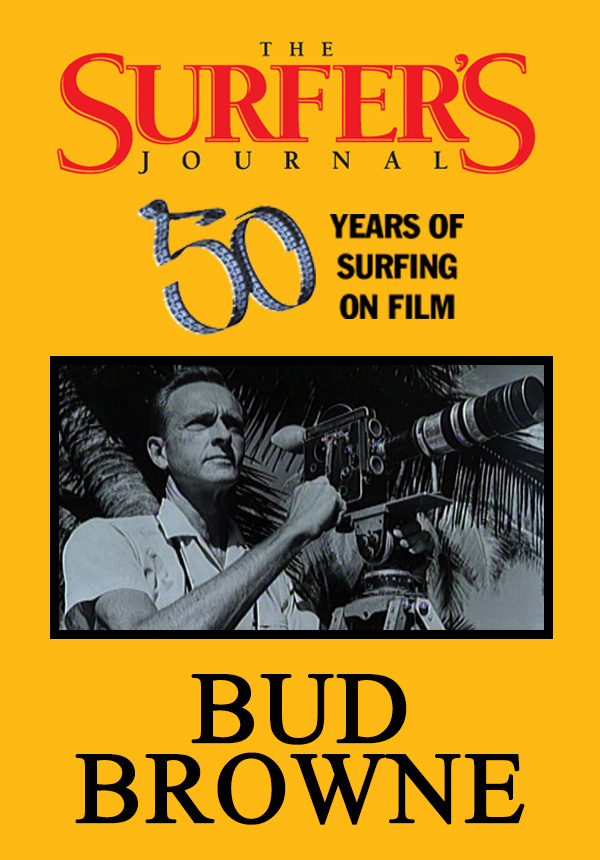 The Surfer's Journal - Filmmakers - Bud Browne (1996)