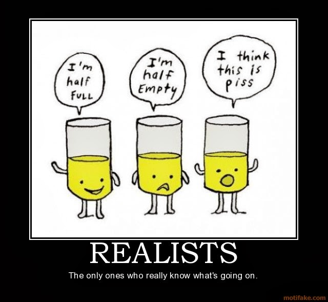 realists-optimism-pessimism-realism-demotivational-poster-1258584859.jpg