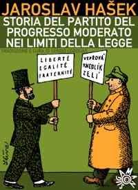 Storia del Partito del progresso moderato nei limiti della legge, di Jaroslav Hasek