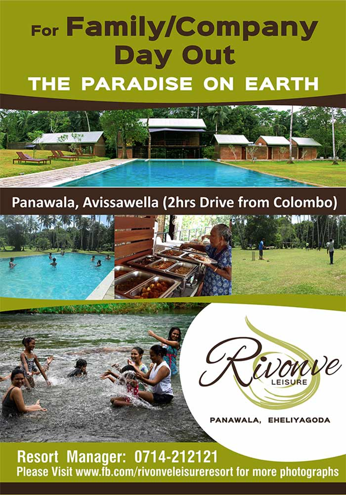 The LOCATION  Rivonve Leisure Resort is located 70 kms from Colombo, on newly carpeted Avissawella – Panawala Road, just 1 km from Panawala Junction.  The beautifully landscaped 3 ½ Acre Resort Site, is in the midst of a Tea Estate and is surrounded by the gorgeous natural Stream, Gommala Oya, which forms the Boundary of the Site.  The CONCEPT ….  The Developments at Site were carried out, with particular emphasis on retaining its natural exquisiteness, tranquility and serenity at its best. The picturesque Stream, surrounding the Land, the elegantly done up landscape, retaining its original natural terrain intact and the panoramic sceneries visible right round, not only adds colour and beauty to the environment, but also creates an enormously pleasant, tranquilizing and soothing atmosphere, ideal for Repose, Relaxation and Peace of mind.