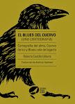 El blues del cuervo. (Una cartografía) Cartografía del alma, Cuevo de luz y Blues cola de lagarto