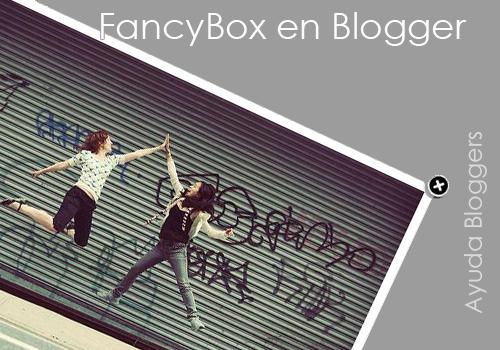 Usar FancyBox en Blogger (Plugin ventanas modales)
