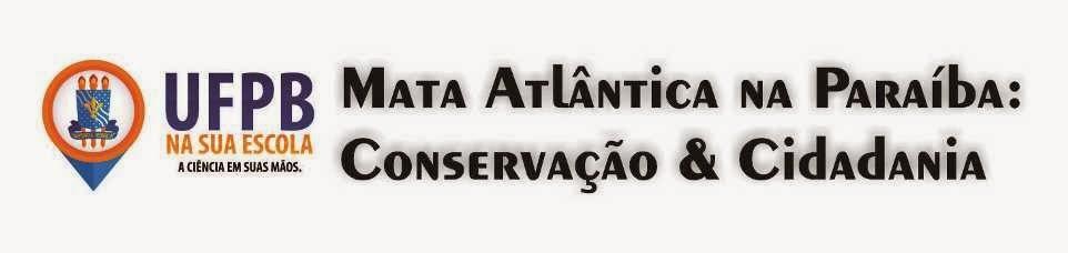 Mata Atlântica na Paraíba: Conservação & Cidadania