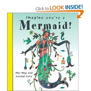 Imagine You're A Mermaid! By Meg Clibbon and Lucy Clibbon