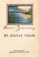 Bertel Gripenberg, På Dianas vägar, Björck & Börjesson Förlag, Stockholm, 1925