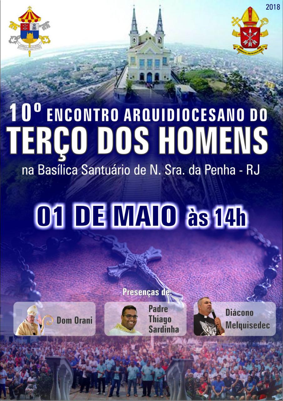 X ENCONTRO DO TERÇO DOS HOMENS NA BASÍLICA SANTUÁRIO DE NOSSA SENHORA DA PENHA-RIO - EM 01/05/2018