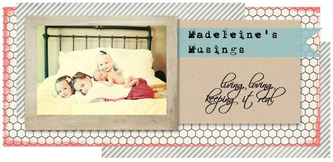 Madeleine Musings