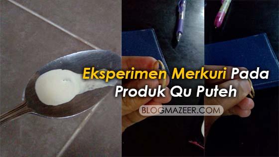 Eksperimen Merkuri Pada Produk Qu Puteh