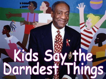 kids-say-the-darndest-things.jpg