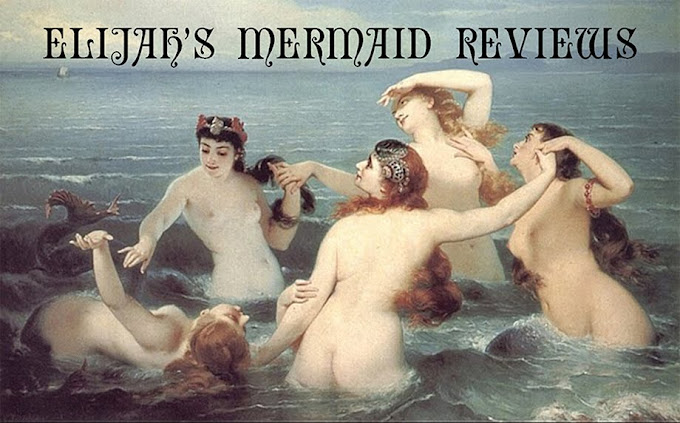 ELIJAH'S MERMAID REVIEWS