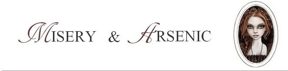 Misery & Arsenic.