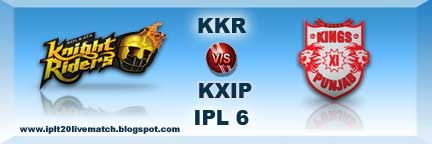 IPL 6 KKR vs KXIP Live Streaming Video and IPL Season 6 Highlight Video