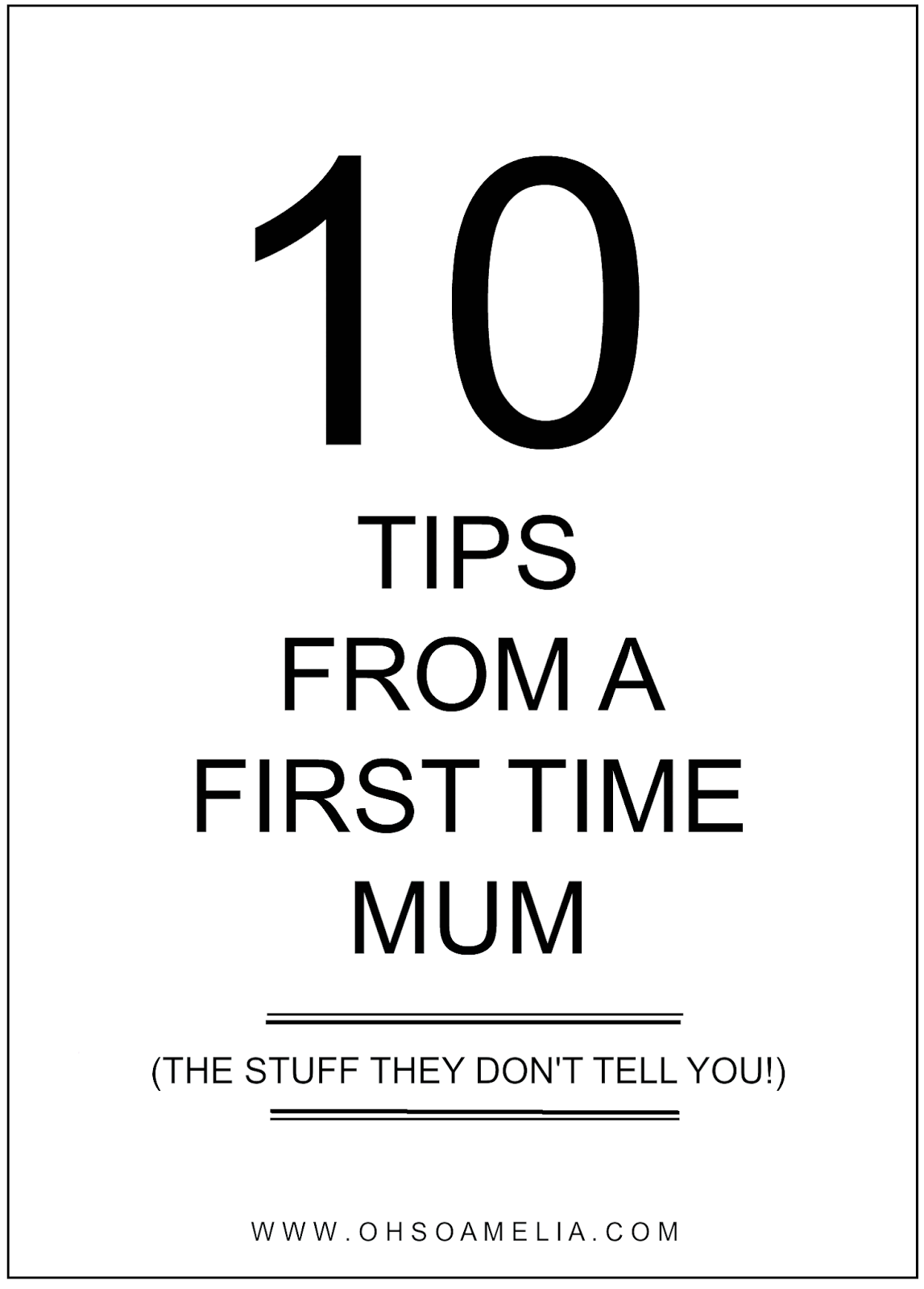 10 Tips From A First Time Mum.. What they don't tell you!