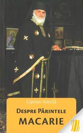 O NOUA APARITIE LA EDITURA AREOPAG: CIPRIAN VOICILA - DESPRE PARINTELE MACARIE