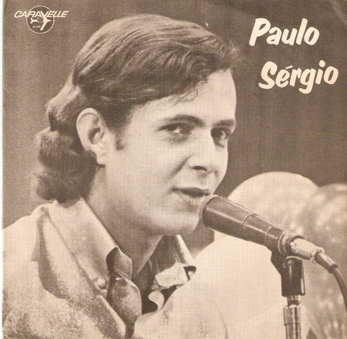 Paulo Sergio, a struggling young singer from Espirito Santo who recorded for Caravelle a small label in Rio de Janeiro suddenly becomes pop music's new ... - paulo-sergio-ultima-canco-compacto-simples-vinil_MLB-F-4202258415_042013