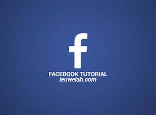 facebook tutorial ieuwelah