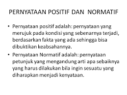 Pernyataan Positif dan Pernyataan Normatif dalam Ekonomi