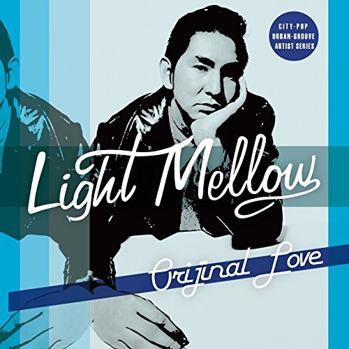 [MUSIC] ORIGINAL LOVE – Light Mellow オリジナル・ラブ (2014.11.19/MP3/RAR)