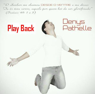 Denys Pathelle - Desde o Ventre - Playback