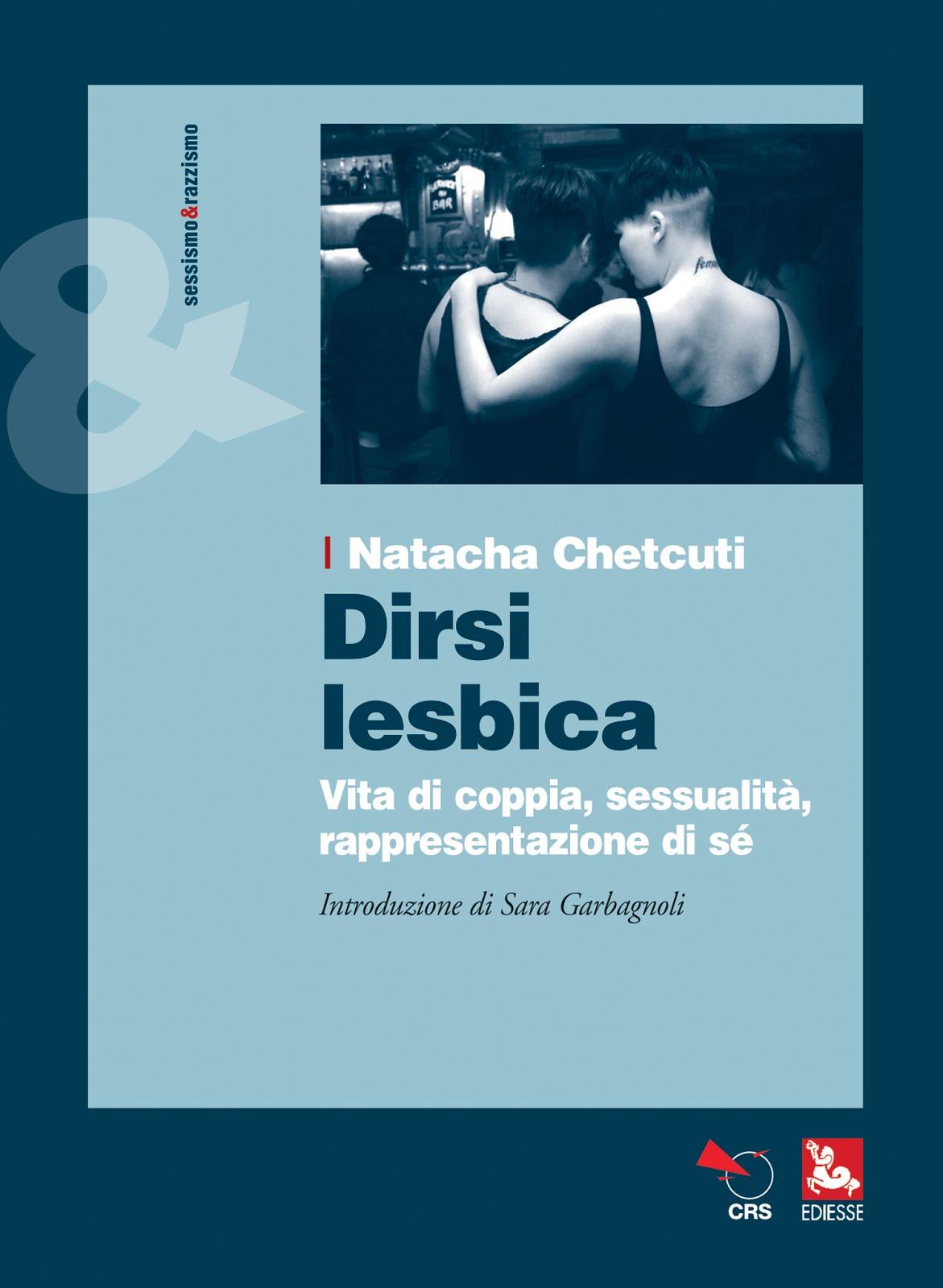 """Dirsi lesbica. Vita di coppia, sessualità, rappresentazione di sé"" di Natacha Chetcuti"