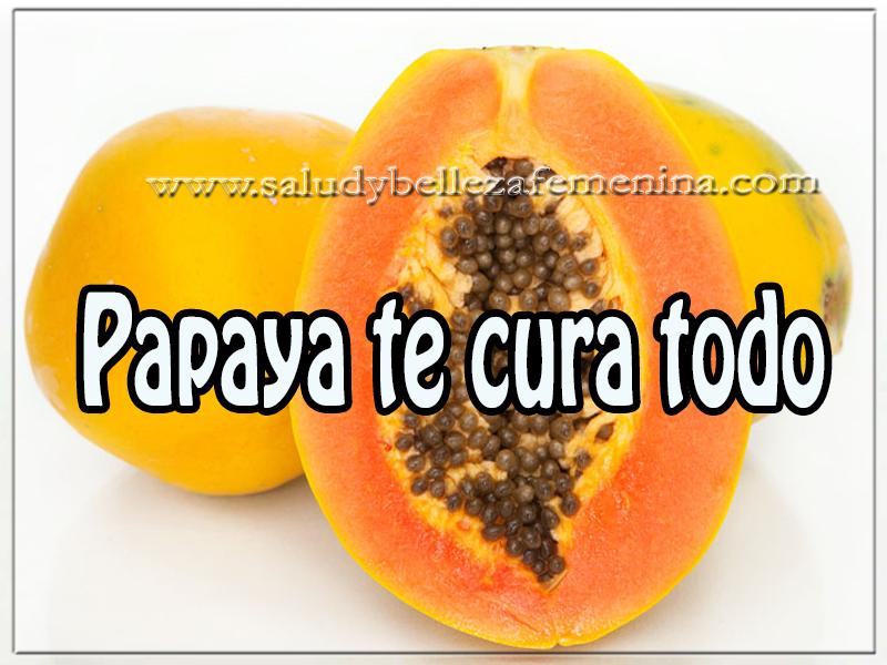 Salud y bienestar , papaya te cura todo