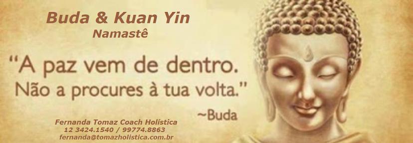 Buda * Kuan Yin...