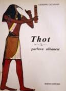 Thot (divinità egizia) parlava albanese , 40 anni di ricerca di Giuseppe Catapano