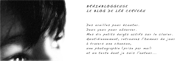 ** Brainbloggeuse ** le blog posie et photographie de La Cerveau