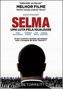 Selma - Uma Luta Pela Igualdade Torrent Dublado