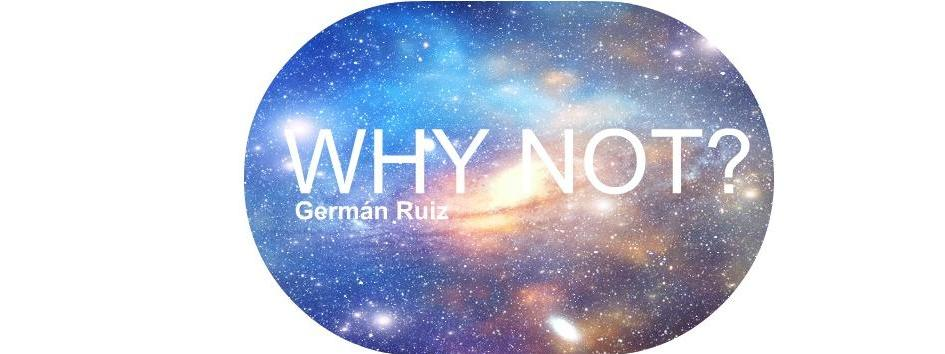why not? German Ruiz