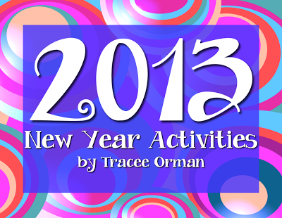 2013 Creative Activities for the New Year www.traceeorman.com