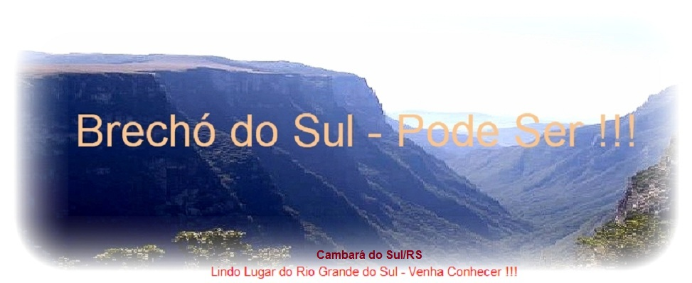 BRECH DO SUL - PODE SER !!!
