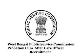 West Bengal Public Service Commission(WBPSC) probation cum after care officer recruitment