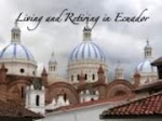 The Best of Living and Retiring in Ecuador