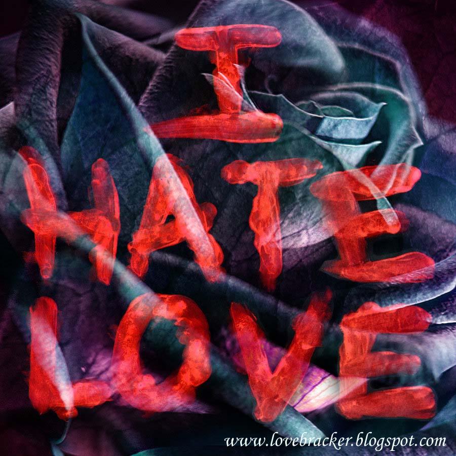 I Hate Love Wallpaper In Hd : Love Breaker