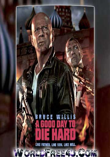 Poster Of A Good Day to Die Hard 5 (2013) In Hindi English Dual Audio 300MB Compressed Small Size Pc Movie Free Download Only At worldfree4u.com