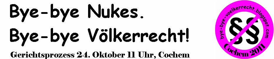 Bye-bye Nukes. Bye-bye Völkerrecht!