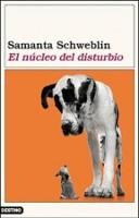 Portada del libro el nucleo del disturbio de samanta schweblin matar a un perro