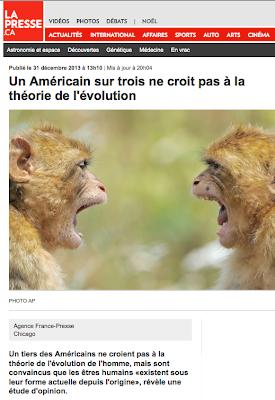 http://www.lapresse.ca/sciences/201312/31/01-4724946-un-americain-sur-trois-ne-croit-pas-a-la-theorie-de-levolution.php