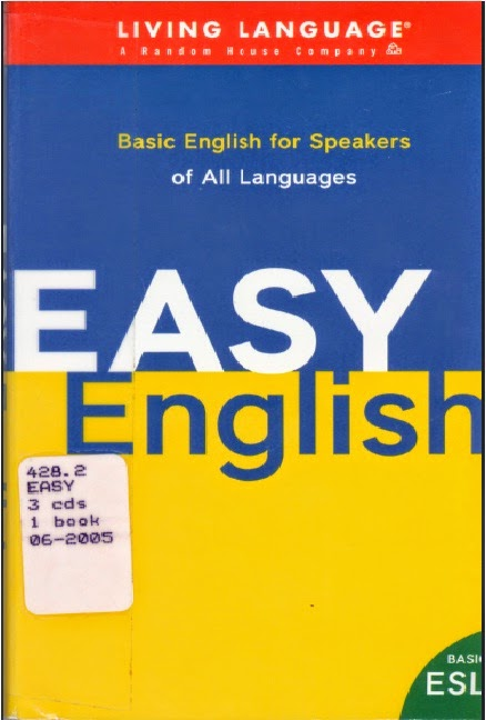 Easy English: Basic English For  Speakers of All Languages