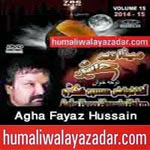 http://www.humaliwalayazadar.com/2014/11/agha-fayaz-hussain-nohay-2015.html