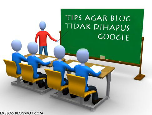 Tips blog tidak dihapus Google