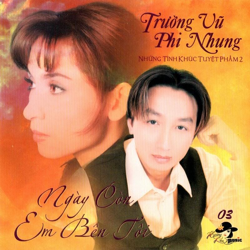 Hoàng Lan Music CD03 - Trường Vũ, Phi Nhung - Ngày Còn Em Bên Tôi (NRG)
