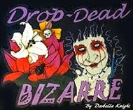 Drop Dead Bizarre