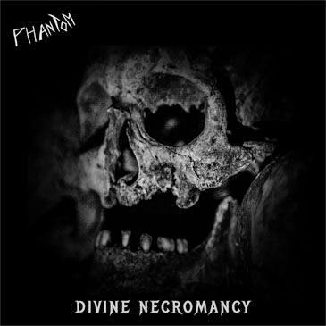 Divine Necromancy, album de Phantom !