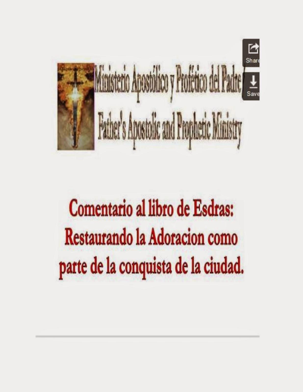 COMENTARIO AL LIBRO DE ESDRAS: RESTAURANDO LA ADORACION PARA LA TOMA DE LA CIUDAD