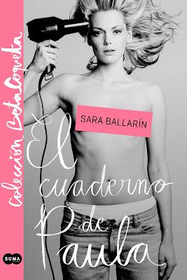 Reseña: El Cuaderno de Paula - Sara Ballarín.  #ColecciónBetaCoqueta