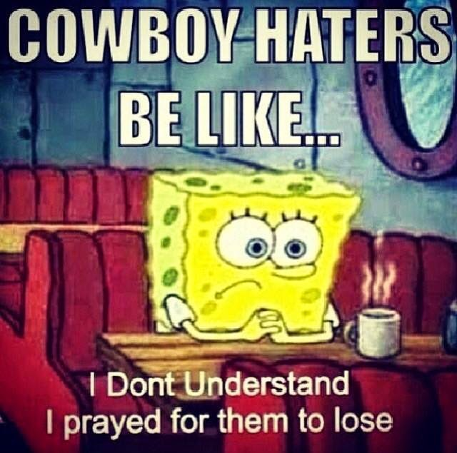 Cowboy haters be like... I dont understand I prayed for them to lose