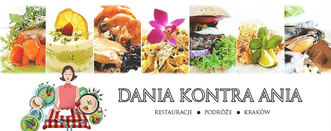 dania kontra ania | opinie o restauracjach w Krakowie | nowe restauracje | podróże kulinarne