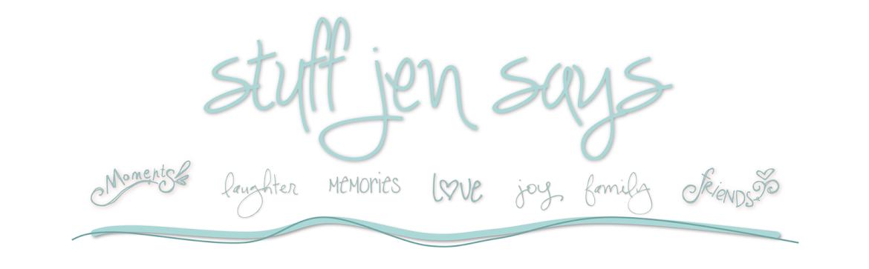 stuff jen says
